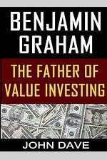 Benjamin Graham : The Father of Value Investing by John Dave (2014, Paperback)