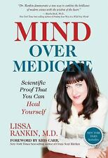 Mind Over Medicine: Scientific Proof That You Can Heal Yourself by Rankin, Liss
