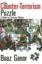 The Counter-Terrorism Puzzle : A Guide for Decision Makers by Boaz Ganor...