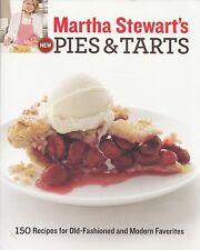 MARTHA STEWART'S NEW PIES & TARTS COOKBOOK 150 CLASSIC, RUSTIC, HOLIDAY, RECIPES