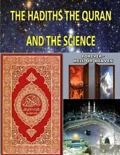 The Hadiths the Quran and the Science by Faisal Fahim (2013, Paperback)