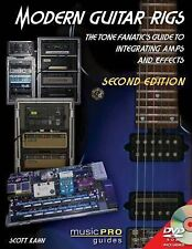 Modern Guitar Rigs: The Tone Fanatics Guide to Integrating Amps and Effects, Se