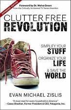 ClutterFree Revolution: Simplify Your Stuff, Organize Your Life & Save the Worl