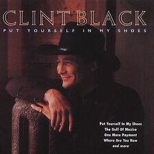 CLINT BLACK: Put Yourself In My Shoes (CD,2006,Collectables)  NEW - SEALED