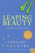 Leaping Beauty : And Other Animal Fairy Tales by Gregory Maguire (2006,...