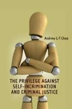 Criminal Law Library: The Privilege Against Self-Incrimination and Criminal...