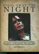 "OZZY OSBOURNE ""STEAL AWAY THE NIGHT"" DAY TO DAY BIO"