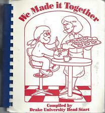 *DES MOINES IA 1994 DRAKE UNIVERSITY HEAD START COOK BOOK *WE MADE IT TOGETHER