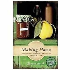 Making Home: Adapting Our Homes and Our Lives to Settle in Place (Mother Earth N