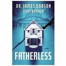 Fatherless  Dr. James Dobson-Kurt Bruner (2013-HardCover-Dust Cover) MSRP $24.99
