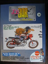 FASCICULE SERIE 2 JOE BAR TEAM 16 HONDA 250cc CB 72 / CB 500 F