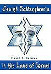 Jewish Schizophrenia in the Land of Israel: In the Land of Israel by David J. F