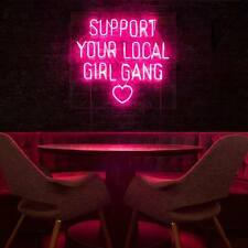 """SUPPORT YOUR LOCAL GIRL GANG""  Home Lamp Poster NEON Party Light Sign 15""x13"""