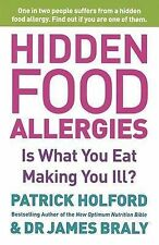 Hidden Food Allergies: Is What You Eat Making You Ill? Patrick Holford, James Br