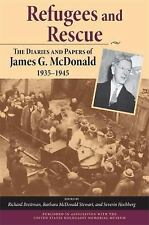 Refugees and Rescue The Diaries & Papers of James G McDonald 1935-1945 Holocaust
