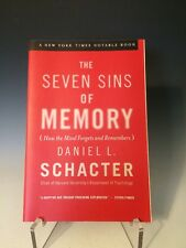 The Seven Sins of Memory : How the Mind Forgets and Remembers by Daniel L. Schac