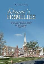 Wayne's Homilies: Sermons Preached By Wayne L. McCoy in Presbyterian Churches of