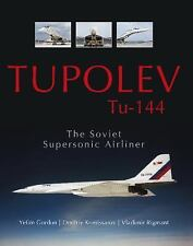 Tupolev Tu-144: The Soviet Supersonic Airliner