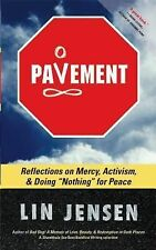 "Pavement: Reflections on Mercy, Activism, and Doing ""Nothing"" for Peace"