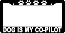 DOG IS MY CO-PILOT copilot  License Plate Frame