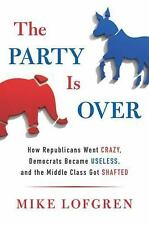 The Party Is Over: How Republicans Went Crazy, Democrats Became Useles-ExLibrary