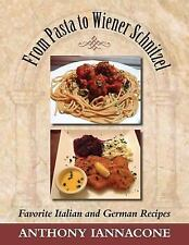 From Pasta to Wiener Schnitzel, Favorite Italian and German Recipes by...