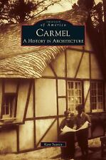 Carmel : A History in Architecture by Kent Seavey (2007)