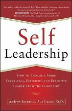 Self-Leadership: How to Become a More Successful, Efficient, and Effective Leade