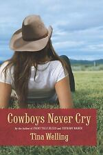 Cowboys Never Cry by Tina Welling (2010,TRADE PB)