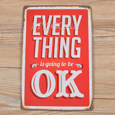 Everything is going to be OK Retro Metal Tin Sign Plaque Bar Pub Club Wall Home