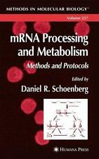 mRNA Processing and Metabolism: Methods and Protocols (Methods in Molecular Biol