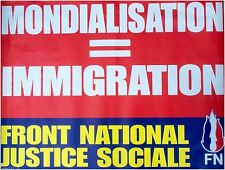AFFICHE FRONT NATIONAL JEAN MARIE LE PEN mondialisation immigration