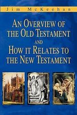 An Overview of the Old Testament and How It Relates to the New Testament by...