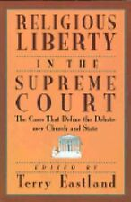 Religious Liberty in the Supreme Court: The Cases That Define the Deba-ExLibrary