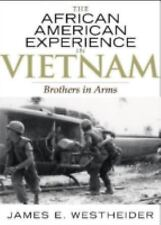 The African American Experience in Vietnam: Brothers in Arms (African -ExLibrary