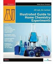 DIY Science Ser.: Illustrated Guide to Home Chemistry Experiments : All Lab,...
