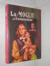 LA MOGLIE DEL CONDANNATO Raoul De Navery Paoline I libri del focolare 2 1965 di