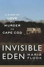 Invisible Eden: A Story of Love and Murder on Cape Cod, Flook, Maria, Good Book