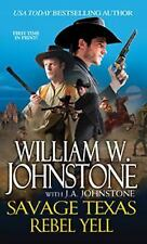 Savage Texas:Rebel Yell by William W. Johnstone & J. A. Johnstone (2014)