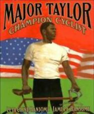 Major Taylor, Champion Cyclist by Lesa Cline-Ransome (2004, Picture Book)