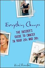 Everything Changes: The Insider's Guide to Cancer in Your 20's and 30's, Rosenth