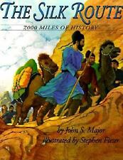 Trophy Picture Bks.: The Silk Route : 7,000 Miles of History by John S. Major...