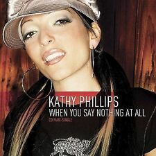 When You Say Nothing at All 2006 by Phillips, Kathy *NO CASE DISC ONLY*