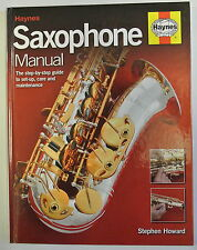 Book. Saxophone Manual: The Step-by-step Guide to Set-up, Care and Maintenance