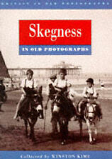 Skegness in old Photographs by Winston Kime 1992 first edition vgc Lincolnshire
