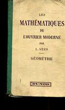 LES MATHEMATIQUES DE L'OUVRIER MODERNE par VEZO GEOMETRIE 1938