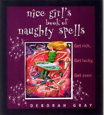 Nice Girl's Book of  Naughty Spells -  Get Rich, Lucky, or Even! -  Deborah Gray