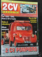 2CV MAGAZINE N 34 / 2CV POMPIERS / 1939 1949 D UNE 2CV A L AUTRE / LES LANDEUCCH