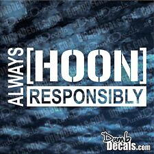 Always Hoon Responsibly Decal vinyl window stickers Hoonigan JDM 240 Honda Drift