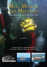 Mud, Muscle, and Miracles : Marine Salvage in the United States Navy by...